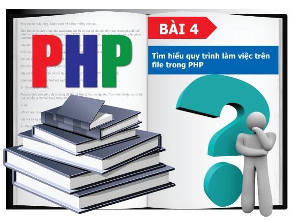 Tìm hiểu quy trình làm việc trên file trong PHP