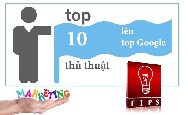 10 thủ thuật seo giúp website của bạn lọt vào top đầu tìm kiếm của Google 10