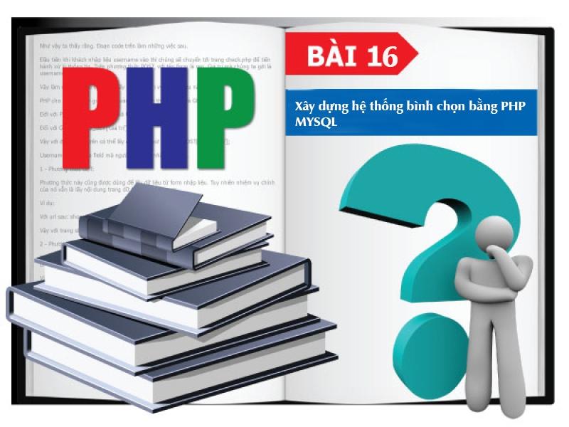 PHP cơ bản -  Bài 16:  Xây dựng hệ thống bình chọn bằng PHP và MYSQL 16