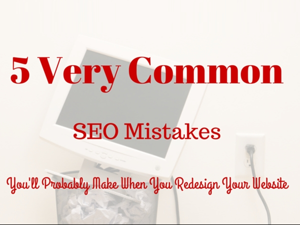 5 sai lầm về SEO bạn thường gặp phải khi thiết kế lại website 4