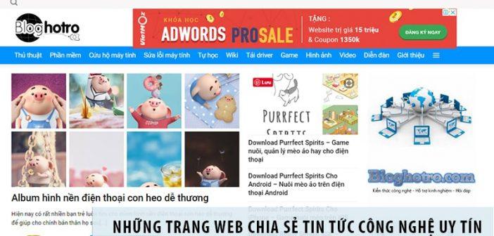 Những trang web chia sẻ tin tức công nghệ uy tín nhất Việt Nam