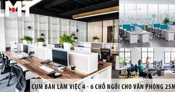 Các cụm bàn làm việc 4 - 6 chỗ ngồi cho văn phòng 25m2