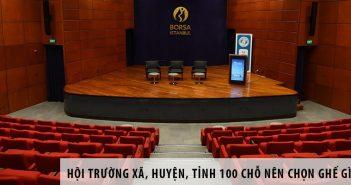 Hội trường xã, huyện, tỉnh 100 chỗ ngồi nên chọn ghế gì?