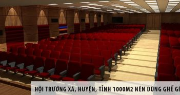 Thiết kế hội trường xã, huyện, tỉnh 1000m2 nên dùng ghế gì? 7