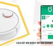 """Cách kết nối """"chỉ 5 phút"""" robot hút bụi Xiaomi với App điện thoại"""
