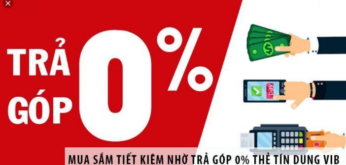 Mua sắm tiết kiệm hơn nhờ hình thức trả góp 0% thẻ tín dụng VIB