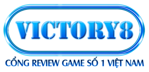 Victory8 - Cổng review game số 1 Việt Nam