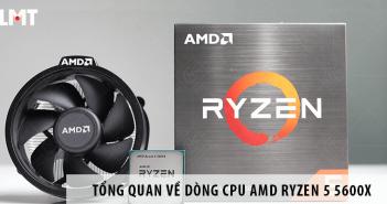 Tổng Quan Về Dòng CPU AMD Ryzen 5 5600x - Sức Mạnh Dành Cho Game Thủ